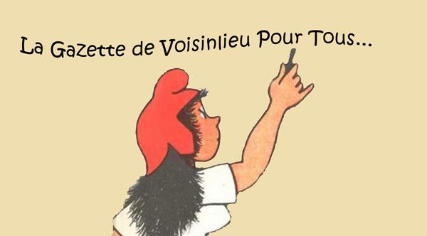 La Gazette de Voisinlieu Pour Tous…en ligne…